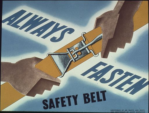 """Always fasten safety belt"" - NARA - 513785"