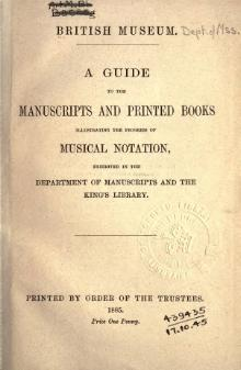 A guide to the manuscripts and printed books illustrating the progress of musical notation - British Museum - 1885.djvu