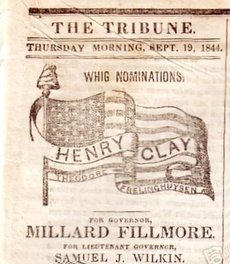 Whig Party (United States) - Horace Greeley's New York Tribune—the leading Whig paper—endorsed Clay for President and Fillmore for Governor, 1844
