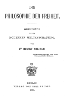 <i>The Philosophy of Freedom</i> The fundamental work by the Austrian philosopher and esotericist Rudolf Steiner