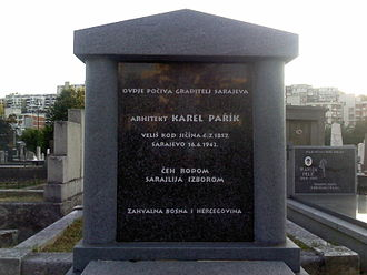 "Karel Pařík - Karel Pařík's grave in Sarajevo. The epitaph reads: ""Here rests the builder of Sarajevo. Czech by birth, Sarajevan by choice. - A thankful Bosnia and Herzegovina."""