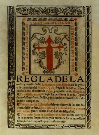 Military Order of Saint James of the Sword - Regla de la orden y cavalleria de S. Santiago de la Espada / co(n) la glosa y declaracion del Maestro Ysla (1547).