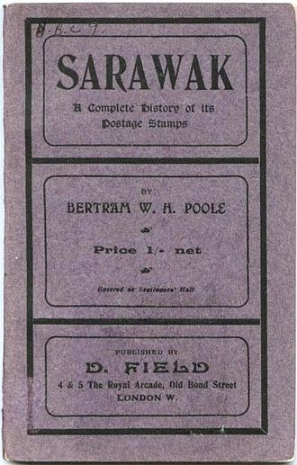 Bertram William Henry Poole - Poole's book Sarawak published by D. Field.