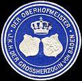 Siegelmarke Der Oberhofmeister - Ihrer Königlichen Hoheit der Grossherzogin von Baden W0226006.jpg