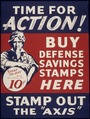 "TIME FOR ACTION. BUY DEFENSE SAVINGS STAMPS HERE. STAMP OUT THE ""AXIS"". - NARA - 515820.tif"