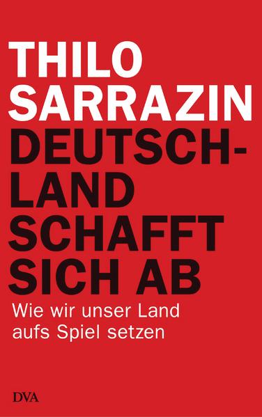 """Sarrazins """"Deutschland schafft sich ab"""""""