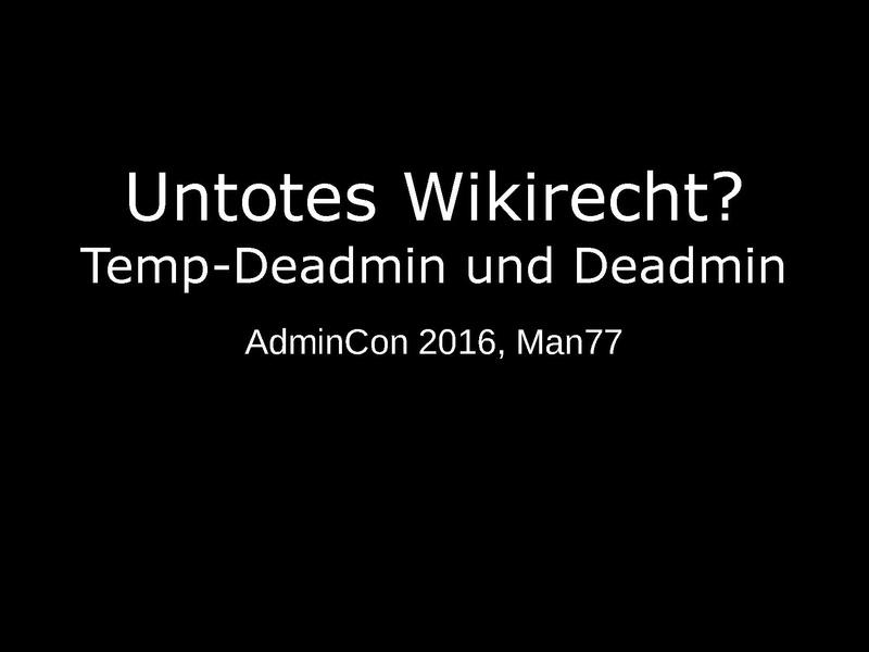 Datei:Untotes Wikirecht, AdminCon 2016.pdf