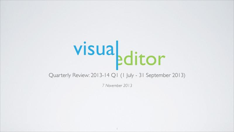 File:VisualEditor - 2013-14 Q1 quarterly review deck.pdf