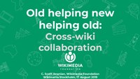 Wikimania 2019 - Old helping new helping old.pdf