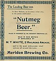 """""""Nutmeg Beer"""" MERIDEN BREWING COMPANY 1900 ad - from Official souvenir and program of the dedication of the Soldiers' monument, New Britain, Conn., September 19, 1900 (IA officialsouvenir00ring) (page 94 crop).jpg"""