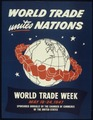 """WORLD TRADE UNITES NATIONS"" - NARA - 516195.tif"
