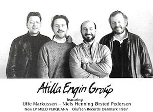 Atilla Engin - Atilla Engin Group: Atilla Engin, Niels-Henning Ørsted Pedersen, Uffe Markussen 1987