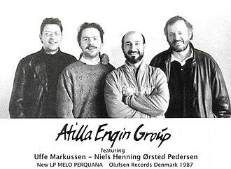 Atilla Engin - Atilla Engin Group: Atilla Engin, Niels-Henning Ørsted Pedersen, Uffe Markussen 1987