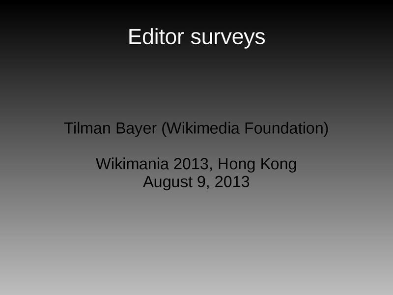 File:Editor surveys (Wikimania Hong Kong, August 9, 2013).pdf