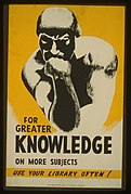 For greater knowledge on more subjects use your library often! LCCN98509756.jpg