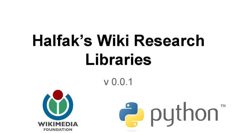 File:Halfak's wiki research libraries - WMF R&D showcase (Jul. 2014).pdf