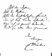 Widmungsgedicht (1838):Ist's der Dichter,Ist's der Richter,Ist's der leichtbestochne Freund,dem ich diese Lieder schenke? –Wenn ich es genau bedenke,Sind sie alle drei gemeint.    Der Deinige E. Mörike (Quelle: Wikimedia)