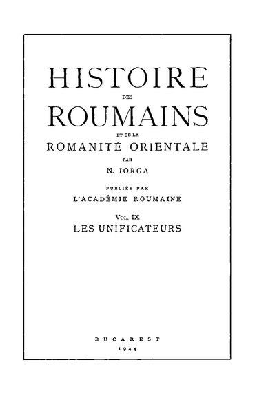 File:Nicolae Iorga - Histoire des roumains et de la romanité orientale. Volumul 9 - Les unificateurs.pdf