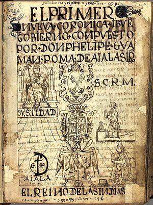 Peruvian literature - First page of the Primer nueva corónica y buen gobierno of Guamán Poma de Ayala.