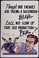 Though Our Enemies Are Taking a Backward Step. Let's Not Slow Up That Old Production Pep^ - NARA - 534445.jpg