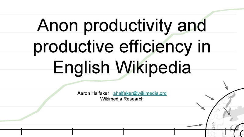 File:Anon productivity and productive efficiency in English Wikipedia (Showcase, Jan. 2016).pdf