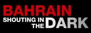 Bahrain: Shouting in the Dark - Image: Bahrain shouting in the dark
