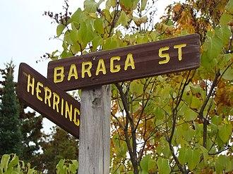 Frederic Baraga - Baraga Street is located near the Catholic Church on Madeline Island. Baraga once operated a mission on the Island.