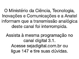 Digital television transition - Analog closedown warning broadcast in Brazil.