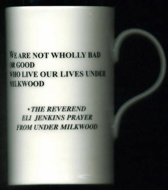 Under Milk Wood - One of many articles celebrating the work of Dylan Thomas. This mug bears a quotation from the prayer of the Rev Eli Jenkins in 'Under Milk Wood'.