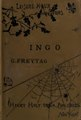 Ingo, the first novel of a series entitled Our forefathers (IA ingofirstnovelof00freyiala).pdf