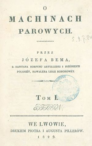 "Józef Bem - ""O machinach parowych"" Józef Bem book published in 1829 in Lwów about steam engines."