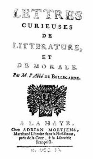 Jean-Baptiste Morvan de Bellegarde - Jean-Baptiste Morvan de Bellegarde, Lettres curieuses.