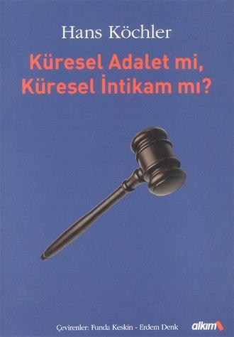 Global Justice or Global Revenge? - Global Justice or Global Revenge? Turkish edition 2005