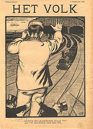 "Social Democratic Workers' Party (Netherlands) - A famous cartoon by Albert Hahn in the socialist paper Het Volk. It reads: ""The whole machinery stops, if your mighty hand wills it so"""