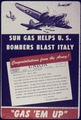 "Sun Gas Helps U.S. Bombers Blast Italy. ""Gas 'Em Up"" - NARA - 534386.tif"