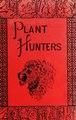The plant hunters - or Adventures among the Himalaya mountains (IA cu31924028030603).pdf