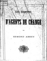 About - Ces coquins d'agents de change, 1861.djvu