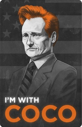 "Conan O'Brien - A poster created by Mike Mitchell during the 2010 Tonight Show conflict displaying his ""Coco"" nickname"