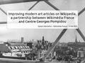 Improving modern art articles on Wikipedia, a partnership between Wikimédia France and Centre Georges Pompidou.pdf