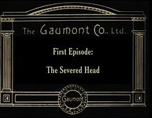 Episode 1: The Severed Head (1915)