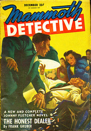 "Frank Gruber - Gruber's novella ""The Honest Dealer"" took the cover of the December 1946 issue of Mammoth Detective"