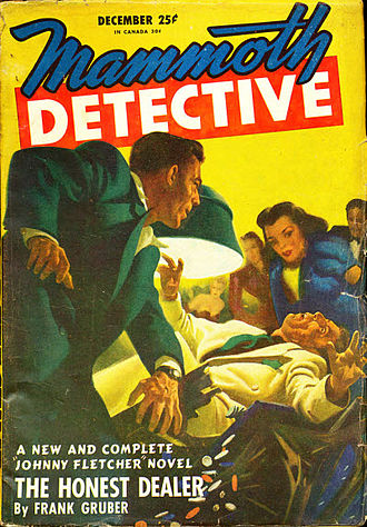 """Frank Gruber - Gruber's novella """"The Honest Dealer"""" took the cover of the December 1946 issue of Mammoth Detective"""