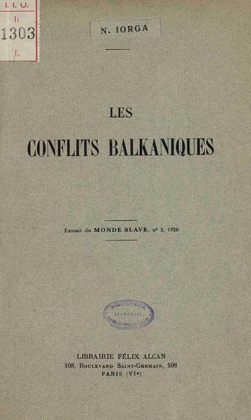 File:Nicolae Iorga - Les conflits balkaniques.pdf