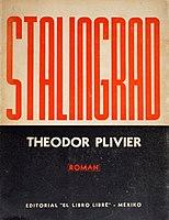 Plivier, Theodor - Stalingrad (Roman), Verlag El Libro Libre, Mexiko, 1946.jpg