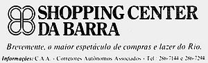 Barra Shopping - The original name of the mall while under construction.