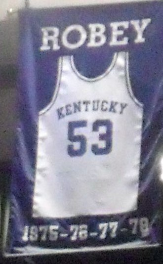 Rick Robey - A jersey honoring Robey hangs in Rupp Arena