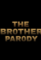 The Brohter Parody.png
