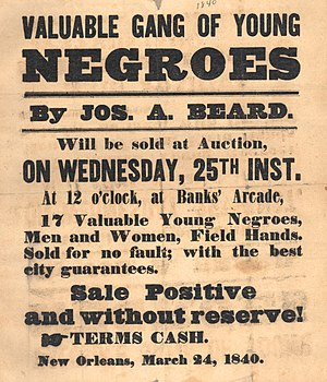"Slavery - 1840 poster advertising slaves for sale, New Orleans. ""Valuable Gang of Young Negroes"", 17 men and women, to be sold at auction 25 March 1840 at Banks' Arcade."