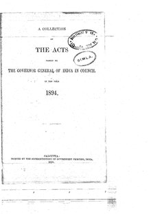 A Collection of the Acts passed by the Governor General of India in Council, 1894.pdf