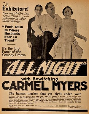 "All Night (film) - 1918 advertisement for the original release with the tagline ""Fools Rush In Where Husbands Fear To Tread."" Note that Carmel Myers is given top billing and that Valentino is not even mentioned; four years later, Valentino was one of the biggest stars of the screen and as such was heavily promoted for the re-release."